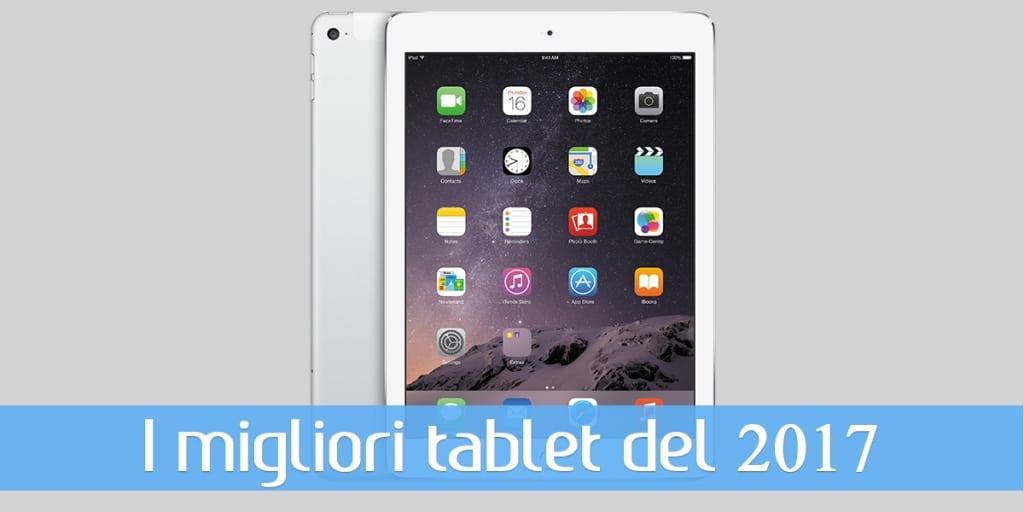 migliori tablet 2017