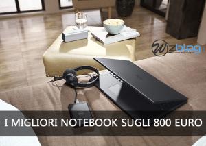 I migliori Notebook sugli 800 euro