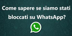 Come sapere se si è stati bloccati su WhatsApp