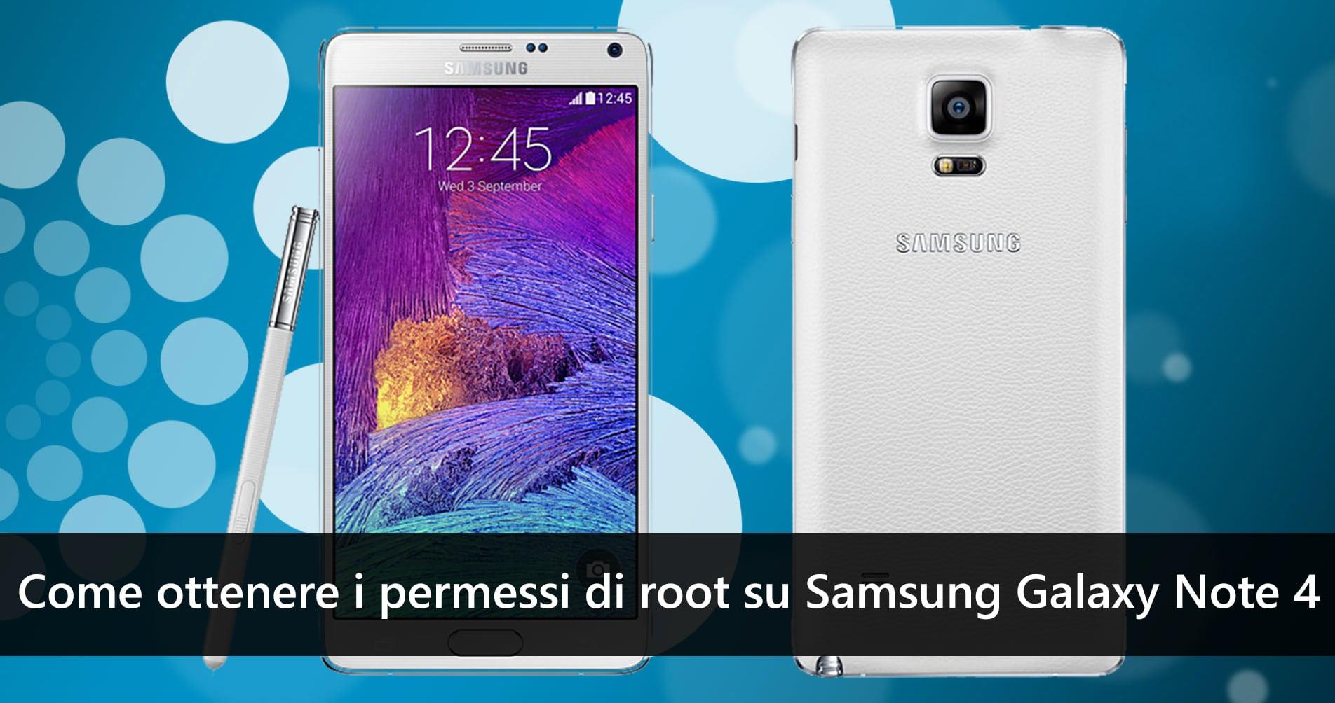 Come ottenere i permessi di root su Samsung Galaxy Note 4 - WizBlog