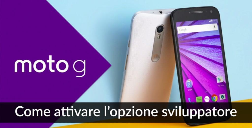 Come attivare l'opzione sviluppatore su Motorola Moto G 4G