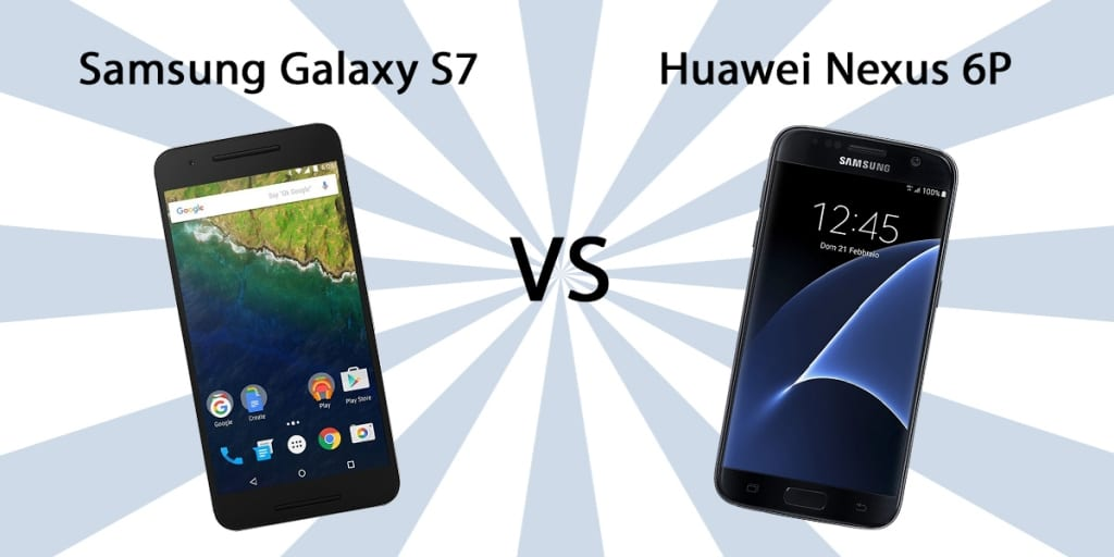 Samsung Galaxy S7 vs Huawei Nexus 6P