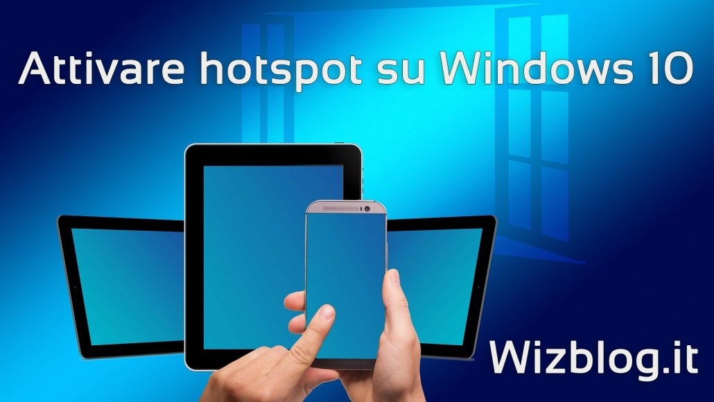 Windows 10 Hotspot come attivarlo