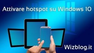 Windows 10 Hotspot: come attivarlo
